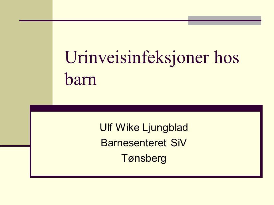 Diagnostikk  Urinprøve  Ikke la urinpåse sitte på >1 h, bytt  Engasjere foreldre, ta ren prøve uten pose  Kort inkubasjonstid i blære