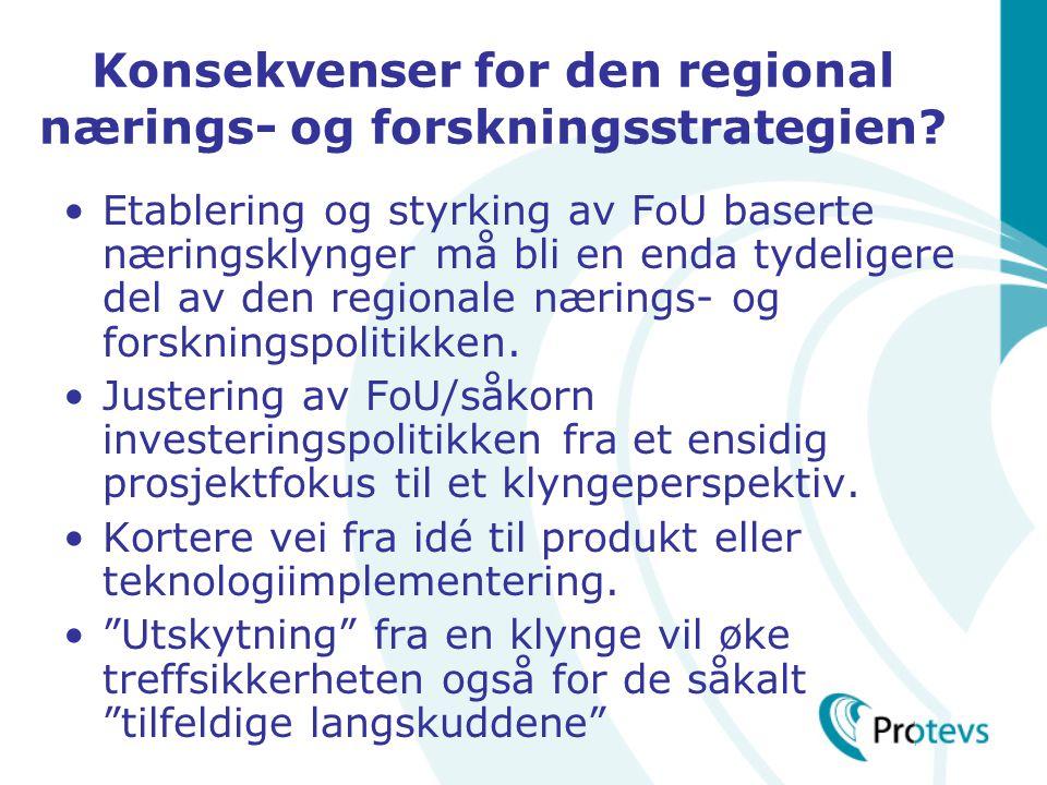 Konsekvenser for den regional nærings- og forskningsstrategien.
