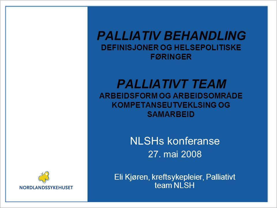 Fra helsepolitiske føringer til nasjonale standarder og konkrete tiltak… •NOU 1997: 20 Omsorg og kunnskap - nasjonal kreftplan •NOU 1999: 2 Livshjelp - behandling, pleie og omsorg for uhelbredelig syke og døende •Nasjonal kreftplan 1999-2003 (forebygging, diagnostikk og behandling) •2004: SHdir rapport (med anbefalinger) til Helse- og omsorgsdep.