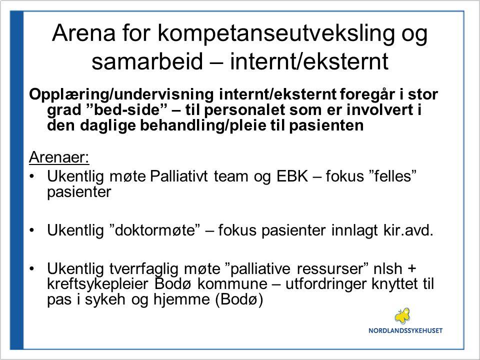 "Arena for kompetanseutveksling og samarbeid – internt/eksternt Opplæring/undervisning internt/eksternt foregår i stor grad ""bed-side"" – til personalet"