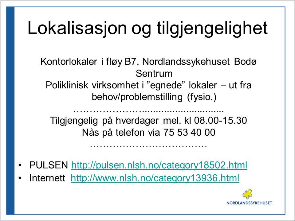 Lokalisasjon og tilgjengelighet •PULSEN http://pulsen.nlsh.no/category18502.htmlhttp://pulsen.nlsh.no/category18502.html •Internett http://www.nlsh.no