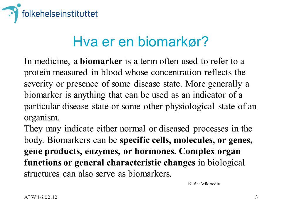 ALW 16.02.124 Studier av klinisk nytte av biomarkører 1.Diagnostisk verdi •Tilstand; gullstandardproblemet •Prognose/risiko (organsvikt, død) •Effekt av behandling (klinisk forløp, surrogat- markører) •Sepsis-paneler 2.Biomarkør-guidet behandling 3.Effekt på forløp (Biomarker Definitions Working Group.