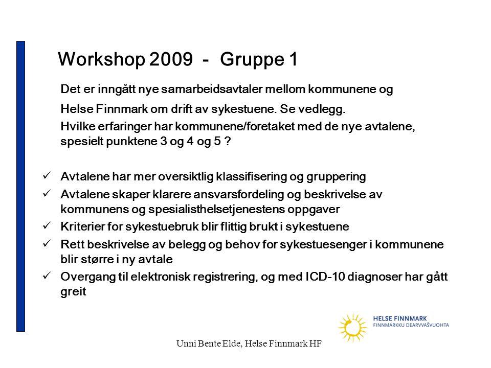 Unni Bente Elde, Helse Finnmark HF Workshop 2009 - Gruppe 1 Det er inngått nye samarbeidsavtaler mellom kommunene og Helse Finnmark om drift av sykestuene.
