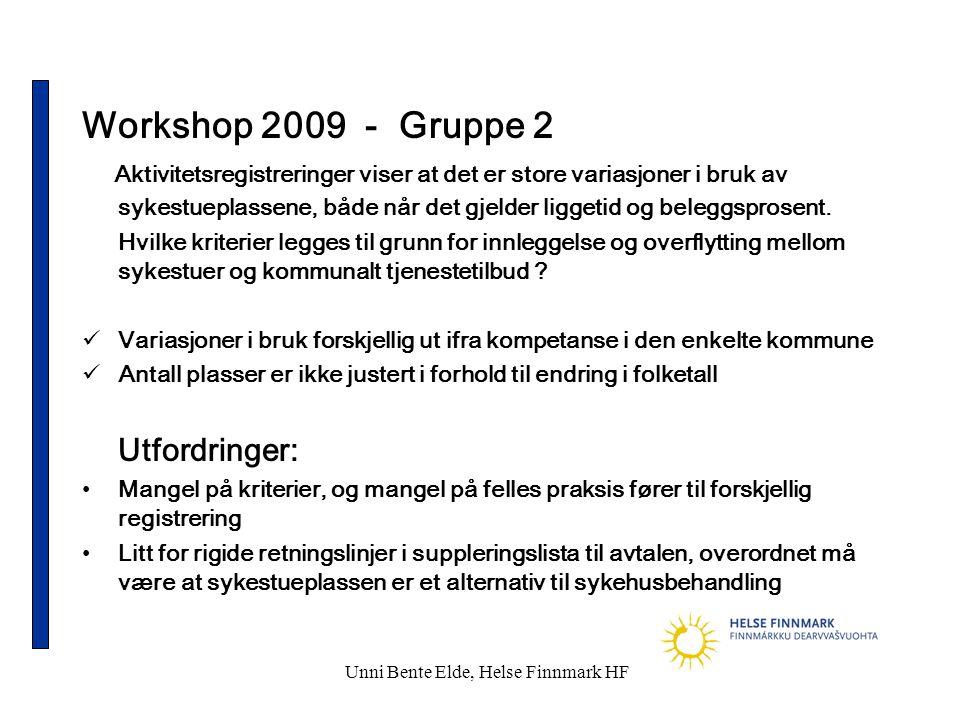 Unni Bente Elde, Helse Finnmark HF Workshop 2009 - Gruppe 2 Aktivitetsregistreringer viser at det er store variasjoner i bruk av sykestueplassene, både når det gjelder liggetid og beleggsprosent.