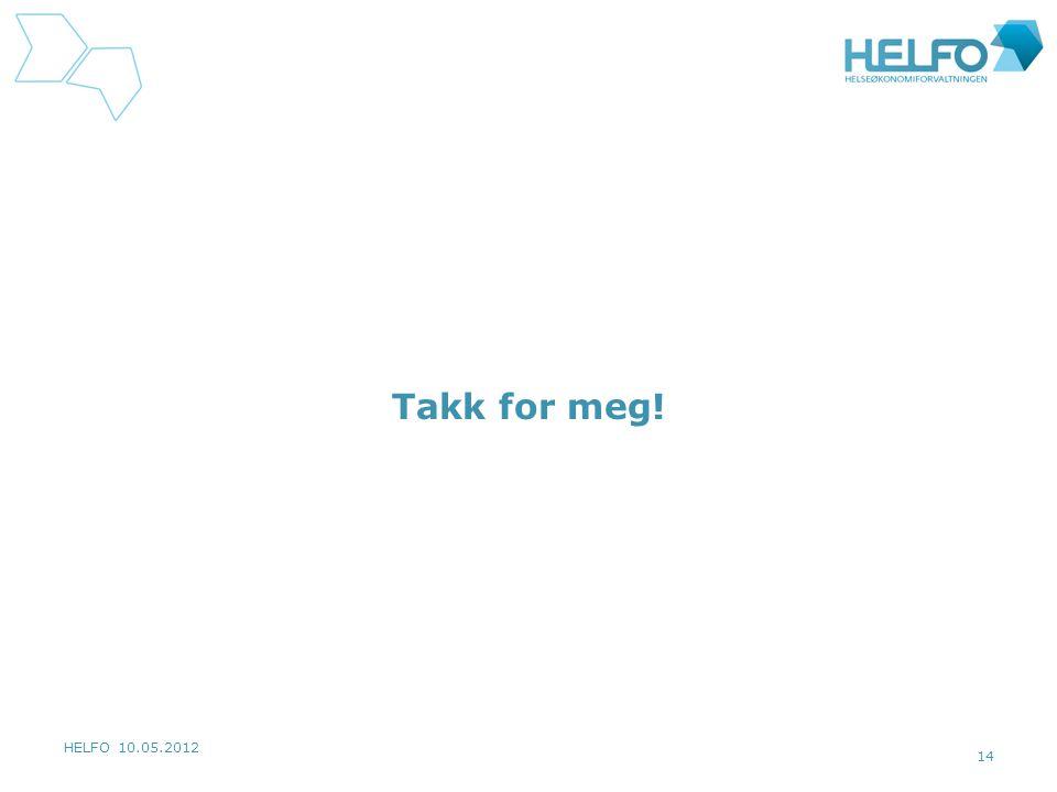 HELFO 10.05.2012 14 Takk for meg!