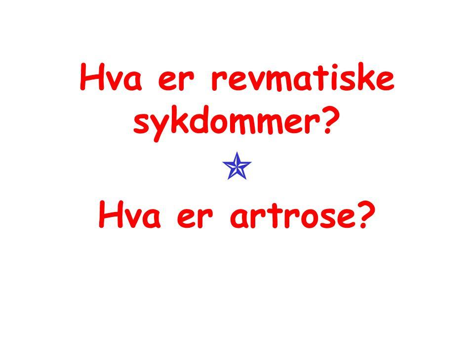 Hva er revmatiske sykdommer?  Hva er artrose?