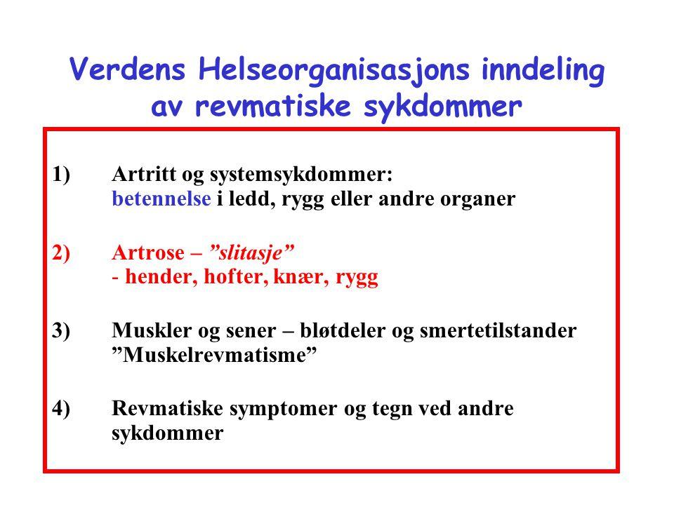 Sykdomsgruppe 1 - BETENNELSE •Betennelse i ledd – artritt –Leddgikt – revmatoid artritt –Seronegative artritter (negativ revmatoid faktor) •Bekhterevs sykdom •Psoriasisartritt •Reiter og reaktiv artritt –Krystallartritt – urinsyregikt og kalkkrystallgikt •Systemsykdommer –Vaskulitt – betennelse i blodårer –Systemisk lupus, polymyositt, sklerodermi, Sjøgren –Polymyalgia revmatika