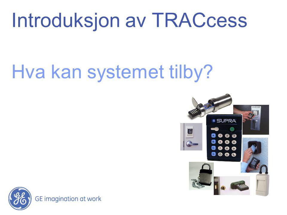 2 / GE / Dette er TRACcess Nøkkel Administrasjon Utfordring & Løsning TRACcess System componenter Fortrinn Referanser TRACces s Devices TRACcess System Administrator's Computer TRAC key TRACcess Manager Programmin g Base Programm er Key