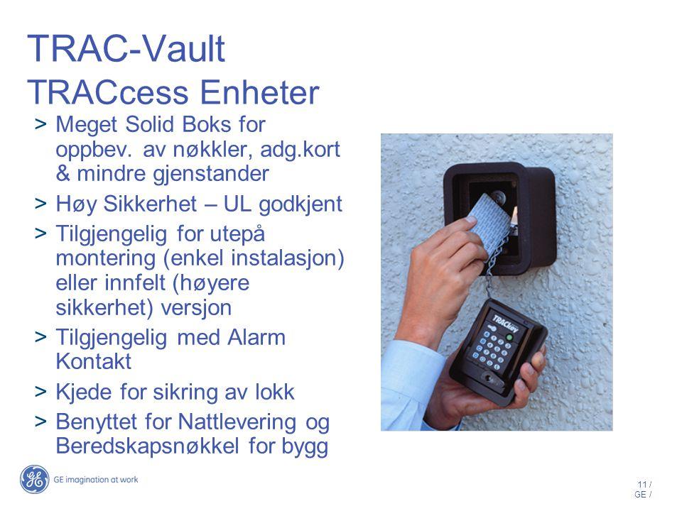 11 / GE / TRAC-Vault TRACcess Enheter  Meget Solid Boks for oppbev.