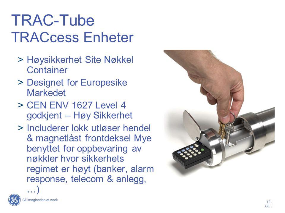 13 / GE / TRAC-Tube TRACcess Enheter  Høysikkerhet Site Nøkkel Container  Designet for Europesike Markedet  CEN ENV 1627 Level 4 godkjent – Høy Sikkerhet  Includerer lokk utløser hendel & magnetlåst frontdeksel Mye benyttet for oppbevaring av nøkkler hvor sikkerhets regimet er høyt (banker, alarm response, telecom & anlegg, …)