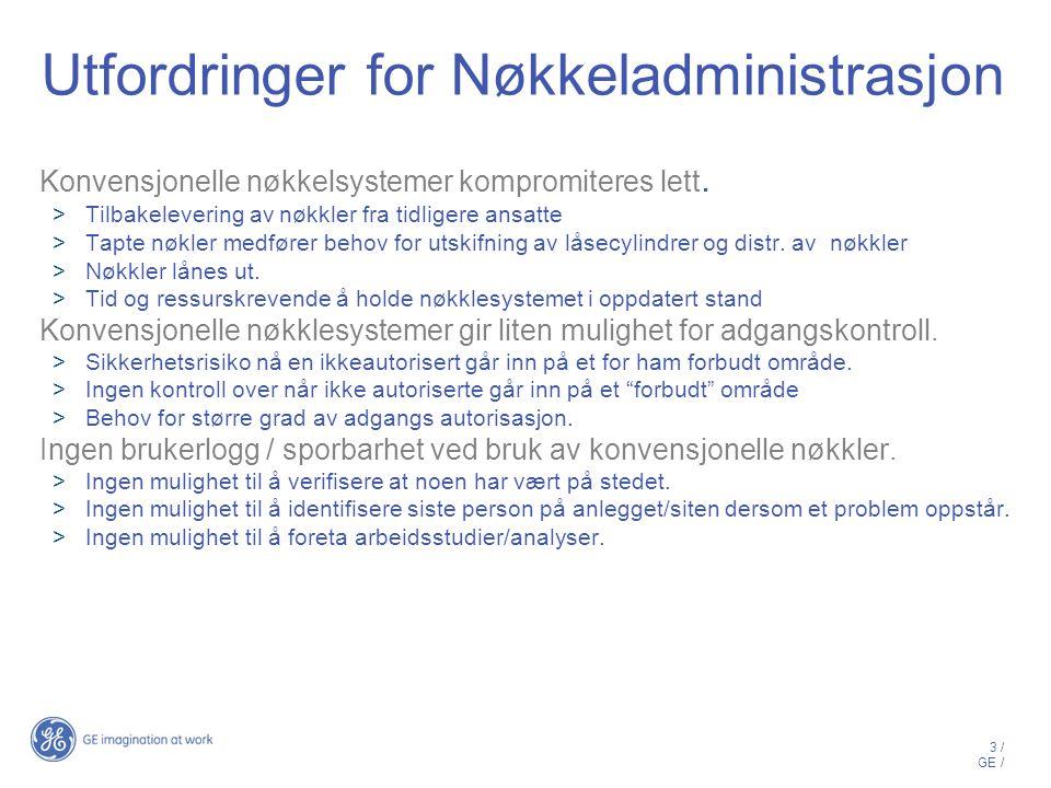 3 / GE / Utfordringer for Nøkkeladministrasjon Konvensjonelle nøkkelsystemer kompromiteres lett.