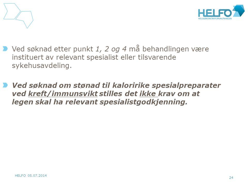 HELFO 05.07.2014 24 Ved søknad etter punkt 1, 2 og 4 må behandlingen være instituert av relevant spesialist eller tilsvarende sykehusavdeling. Ved søk