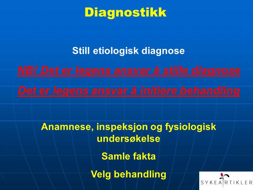 Diagnostikk Still etiologisk diagnose NB.