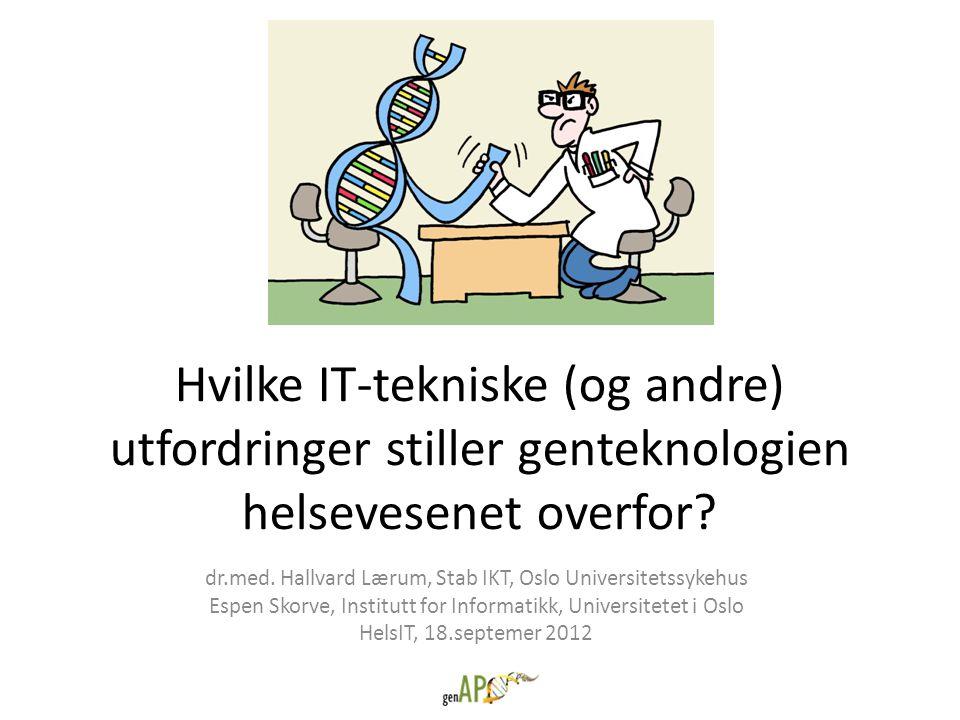 dr.med. Hallvard Lærum, Stab IKT, Oslo Universitetssykehus Espen Skorve, Institutt for Informatikk, Universitetet i Oslo HelsIT, 18.septemer 2012 Hvil