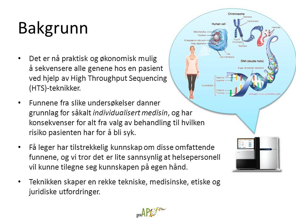 Bakgrunn • Det er nå praktisk og økonomisk mulig å sekvensere alle genene hos en pasient ved hjelp av High Throughput Sequencing (HTS)-teknikker. • Fu