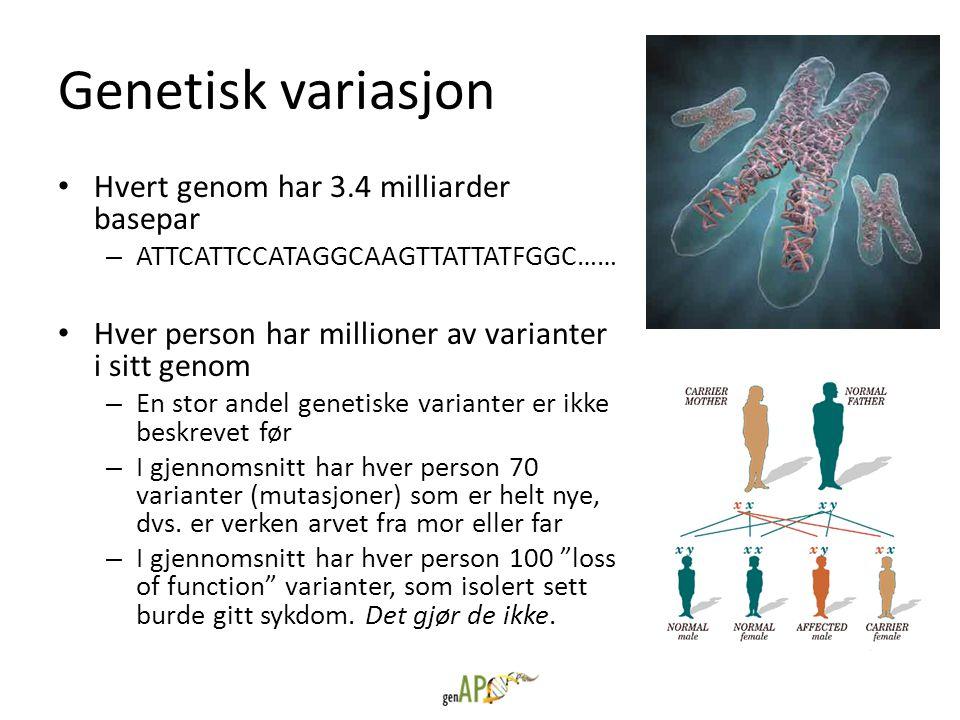 Genetisk variasjon • Hvert genom har 3.4 milliarder basepar – ATTCATTCCATAGGCAAGTTATTATFGGC…… • Hver person har millioner av varianter i sitt genom –
