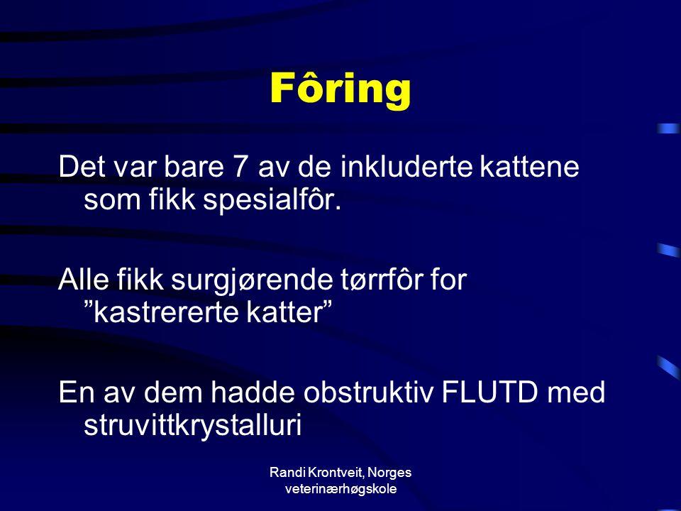 """Randi Krontveit, Norges veterinærhøgskole Fôring Det var bare 7 av de inkluderte kattene som fikk spesialfôr. Alle fikk surgjørende tørrfôr for """"kastr"""
