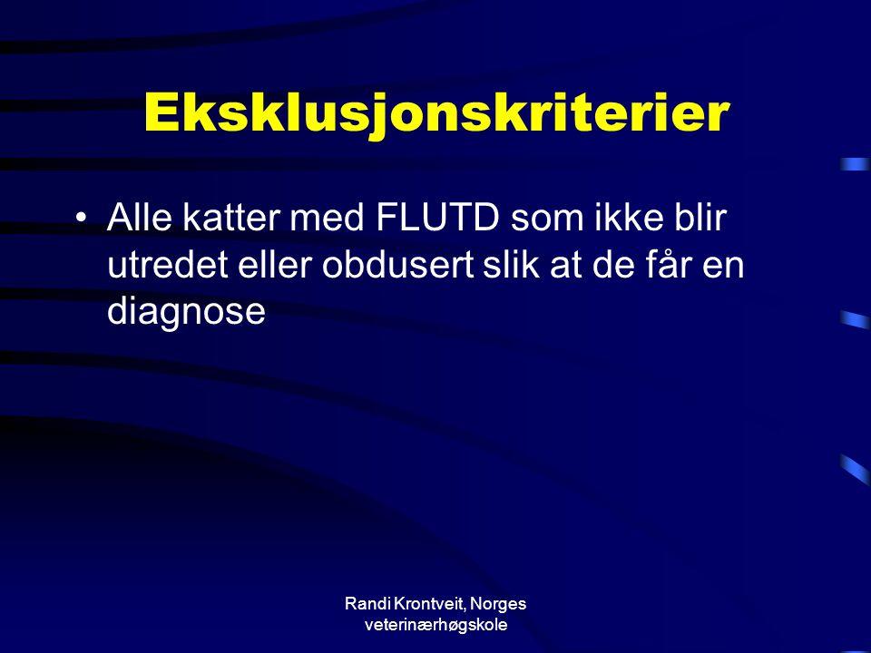 Randi Krontveit, Norges veterinærhøgskole Eksklusjonskriterier •Alle katter med FLUTD som ikke blir utredet eller obdusert slik at de får en diagnose