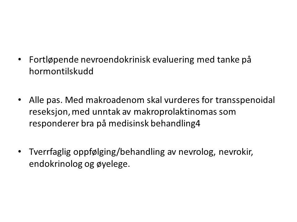 • Fortløpende nevroendokrinisk evaluering med tanke på hormontilskudd • Alle pas.