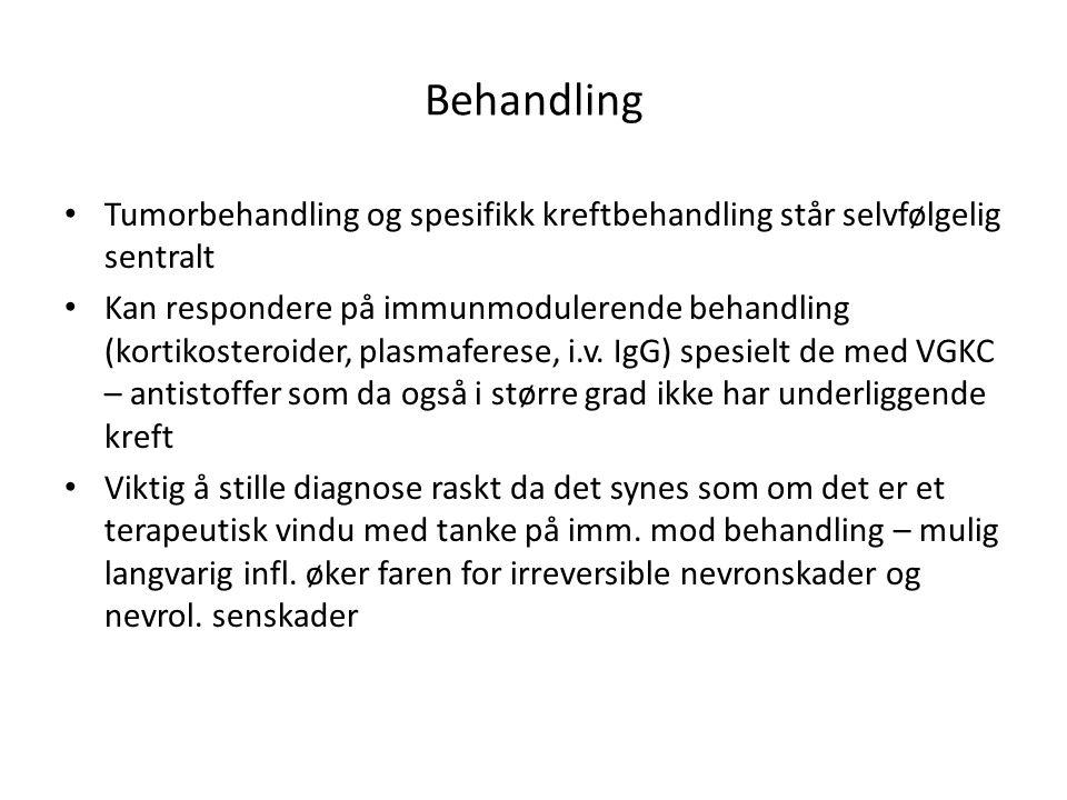 Behandling • Tumorbehandling og spesifikk kreftbehandling står selvfølgelig sentralt • Kan respondere på immunmodulerende behandling (kortikosteroider