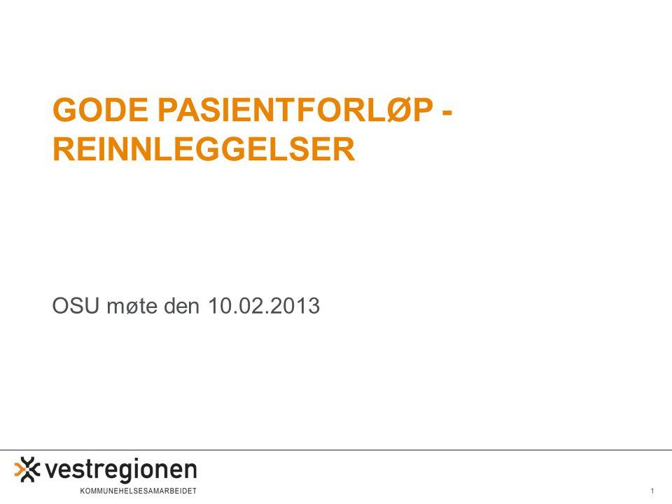 1 GODE PASIENTFORLØP - REINNLEGGELSER OSU møte den 10.02.2013