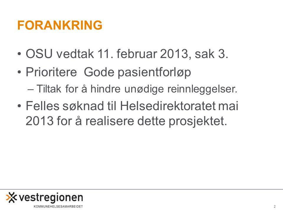 2 FORANKRING •OSU vedtak 11.februar 2013, sak 3.