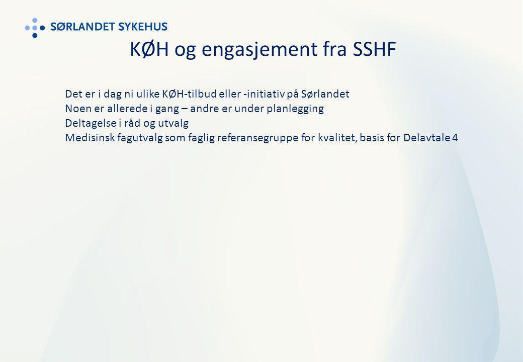 KØH og engasjement fra SSHF Det er i dag ni ulike KØH-tilbud eller -initiativ på Sørlandet Noen er allerede i gang – andre er under planlegging Deltag