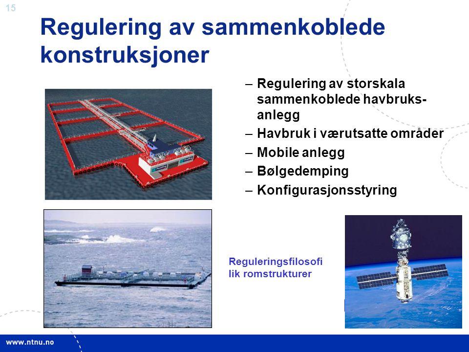 15 Regulering av sammenkoblede konstruksjoner –Regulering av storskala sammenkoblede havbruks- anlegg –Havbruk i værutsatte områder –Mobile anlegg –Bø