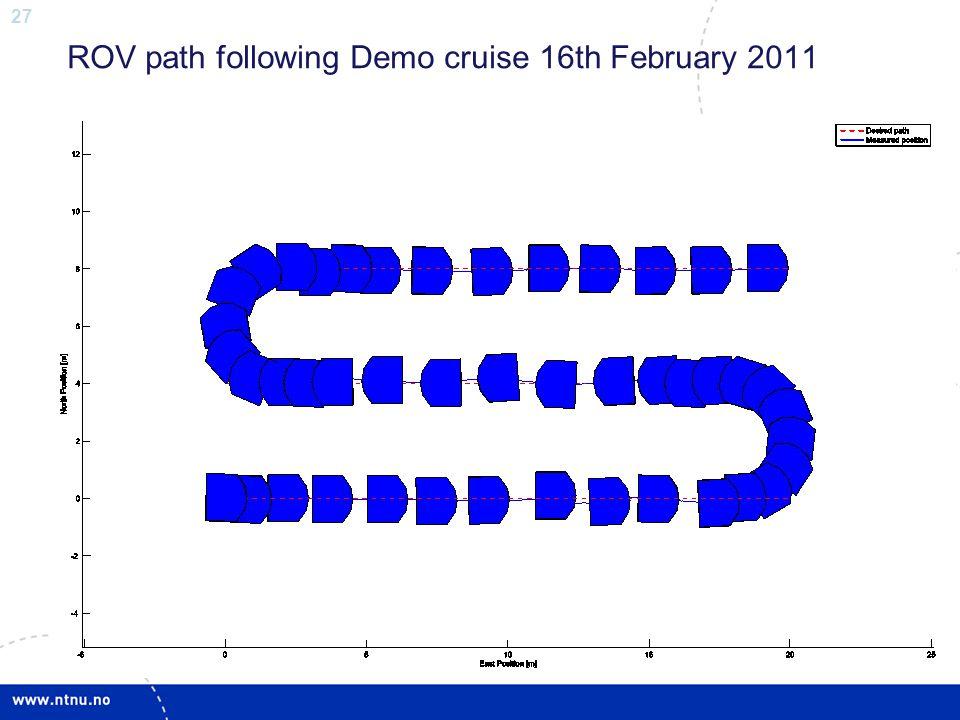 27 ROV path following Demo cruise 16th February 2011