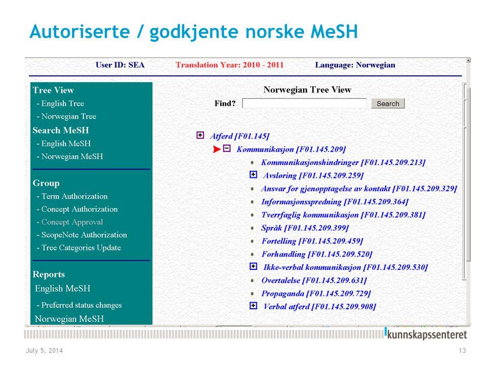 July 5, 201413 Autoriserte / godkjente norske MeSH