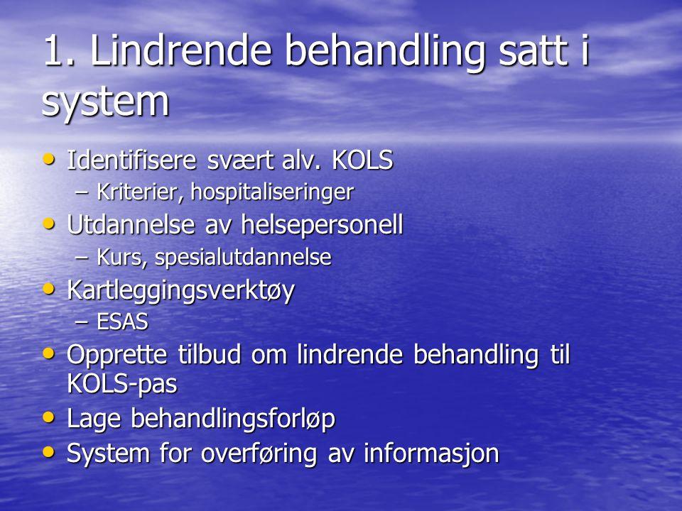 1.Lindrende behandling satt i system • Identifisere svært alv.