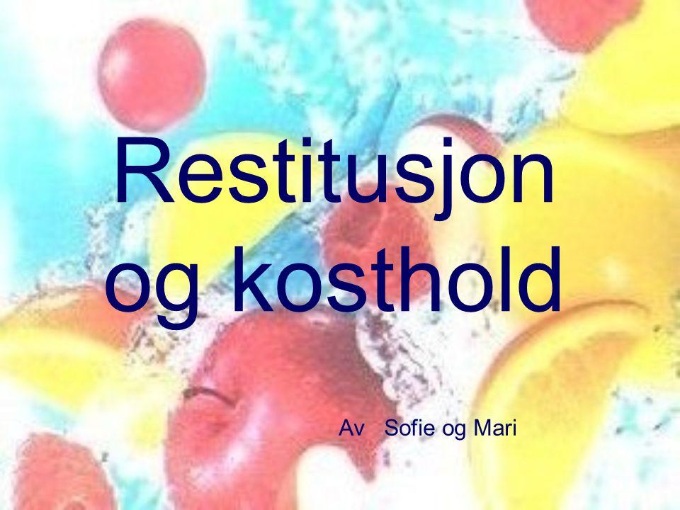Restitusjon og kosthold Av Sofie og Mari