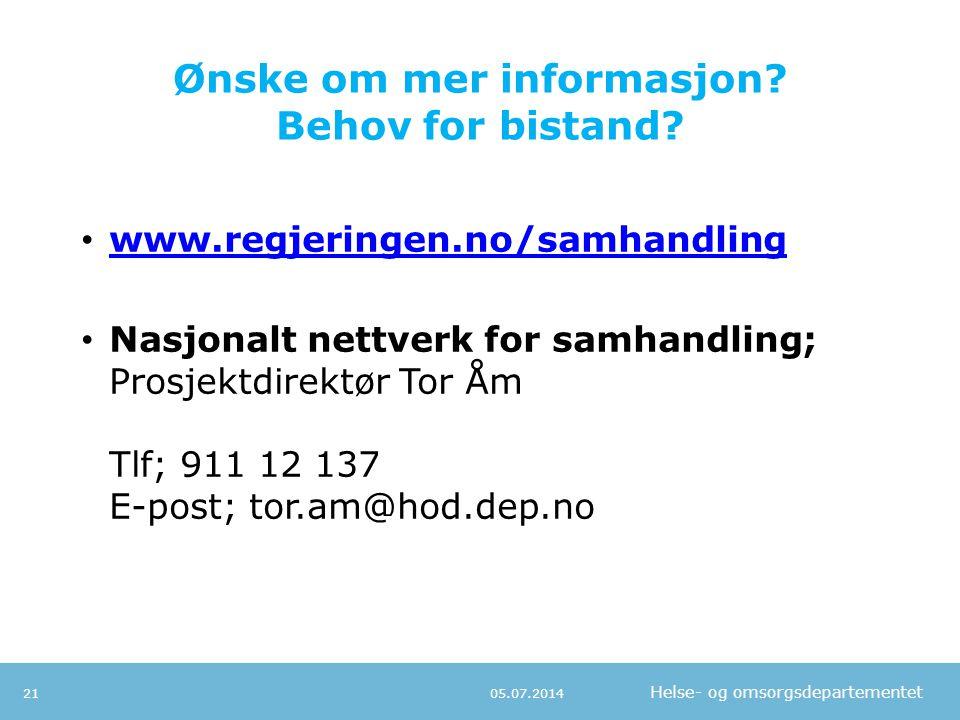 Helse- og omsorgsdepartementet Ønske om mer informasjon? Behov for bistand? • www.regjeringen.no/samhandling www.regjeringen.no/samhandling • Nasjonal