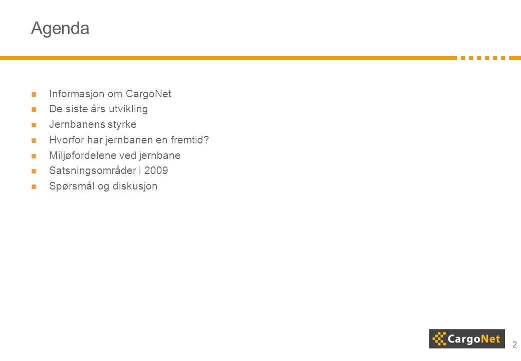 2 Agenda  Informasjon om CargoNet  De siste års utvikling  Jernbanens styrke  Hvorfor har jernbanen en fremtid?  Miljøfordelene ved jernbane  Sa