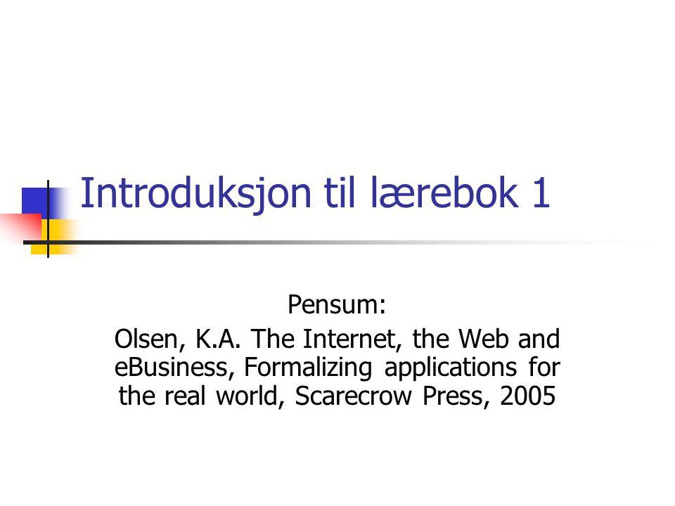 Introduksjon til lærebok 1 Pensum: Olsen, K.A.