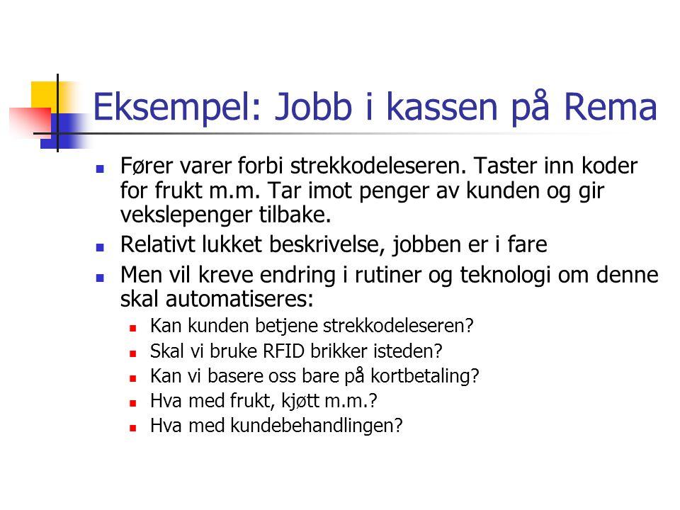Eksempel: Jobb i kassen på Rema  Fører varer forbi strekkodeleseren.