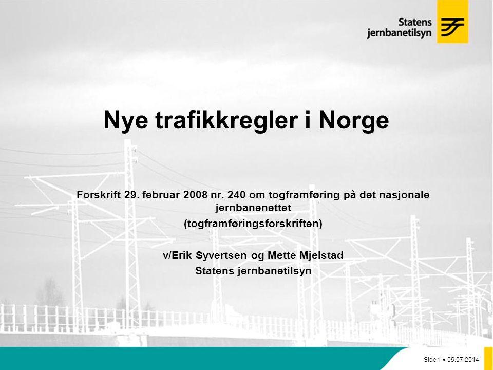 Side 1  05.07.2014 Nye trafikkregler i Norge Forskrift 29.