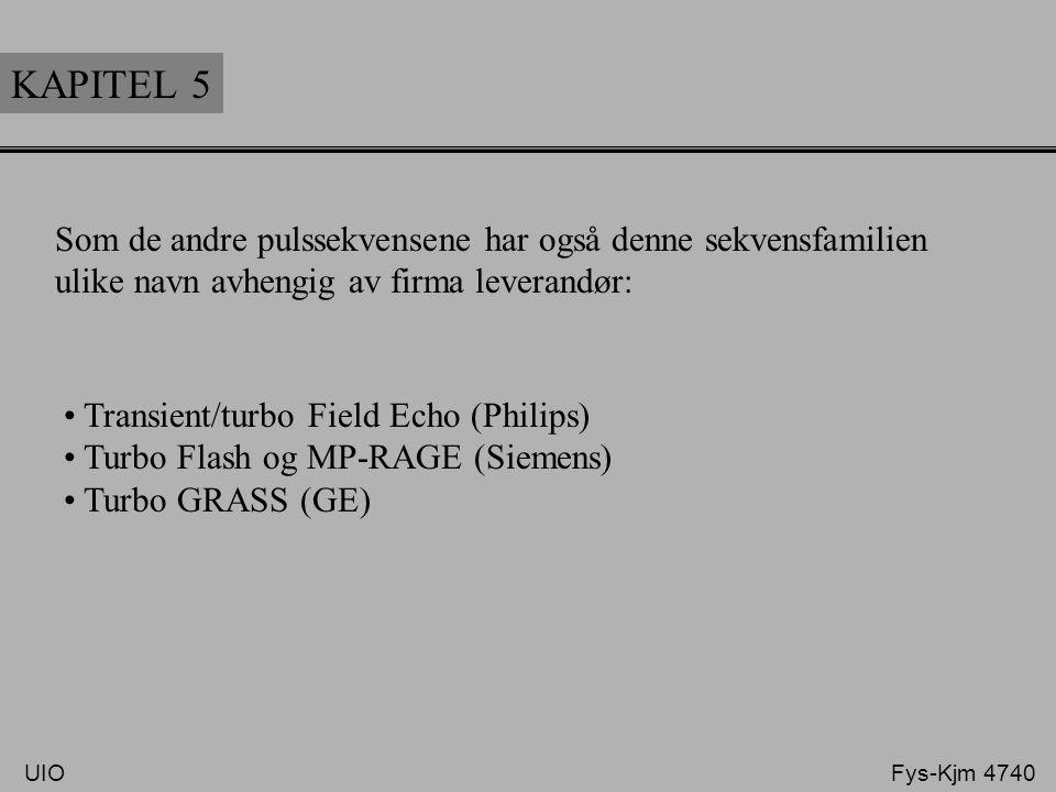 """KAPITEL 5 TEMA KAPITEL 5 tar for seg en """"familie"""" gradientekko basert puls sekvenser som starter innsamlingen av data mens magnetiseringen er i konsta"""