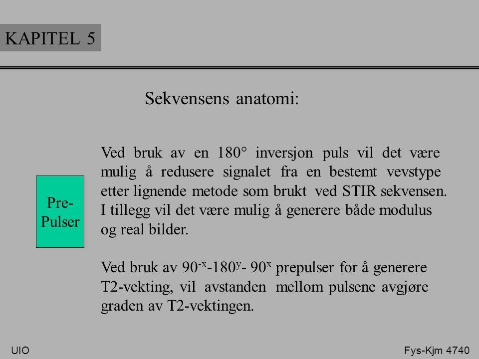 KAPITEL 5 Pre- Pulser Følgende prepulser er i bruk: • 180° (invertion pulse) • 90°-120° (saturation pulse) • 0° • 90 -x -180 y - 90 x puls tog (DEFT)