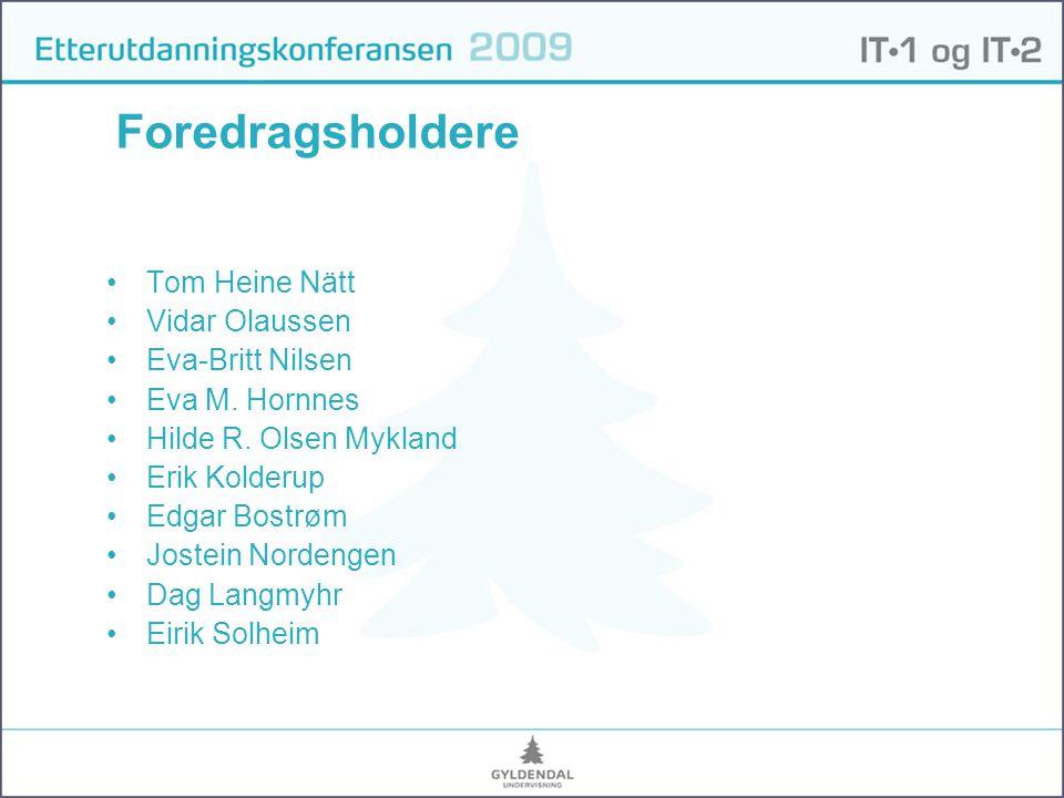 Foredragsholdere •Tom Heine Nätt •Vidar Olaussen •Eva-Britt Nilsen •Eva M.