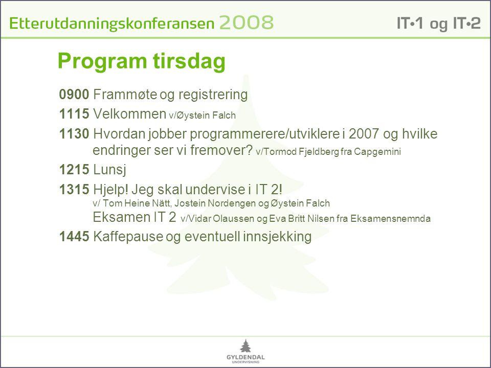 Program tirsdag 0900 Frammøte og registrering 1115 Velkommen v/Øystein Falch 1130 Hvordan jobber programmerere/utviklere i 2007 og hvilke endringer ser vi fremover.