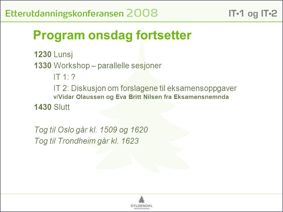 Program onsdag fortsetter 1230 Lunsj 1330 Workshop – parallelle sesjoner IT 1: .