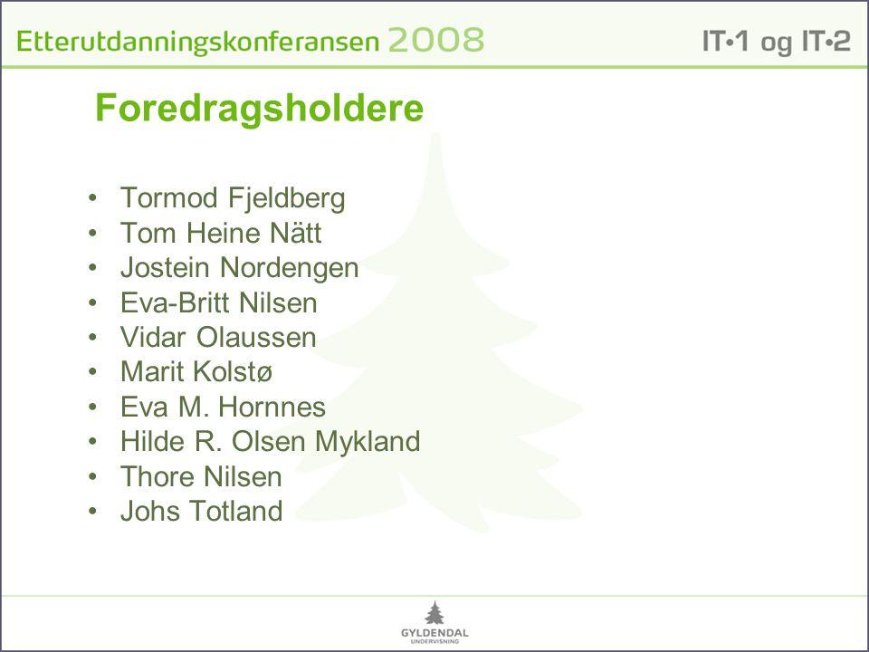 Foredragsholdere •Tormod Fjeldberg •Tom Heine Nätt •Jostein Nordengen •Eva-Britt Nilsen •Vidar Olaussen •Marit Kolstø •Eva M.