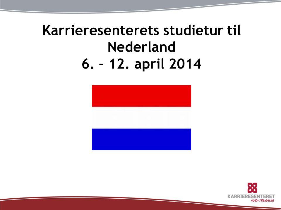 Karrieresenterets studietur til Nederland 6. – 12. april 2014