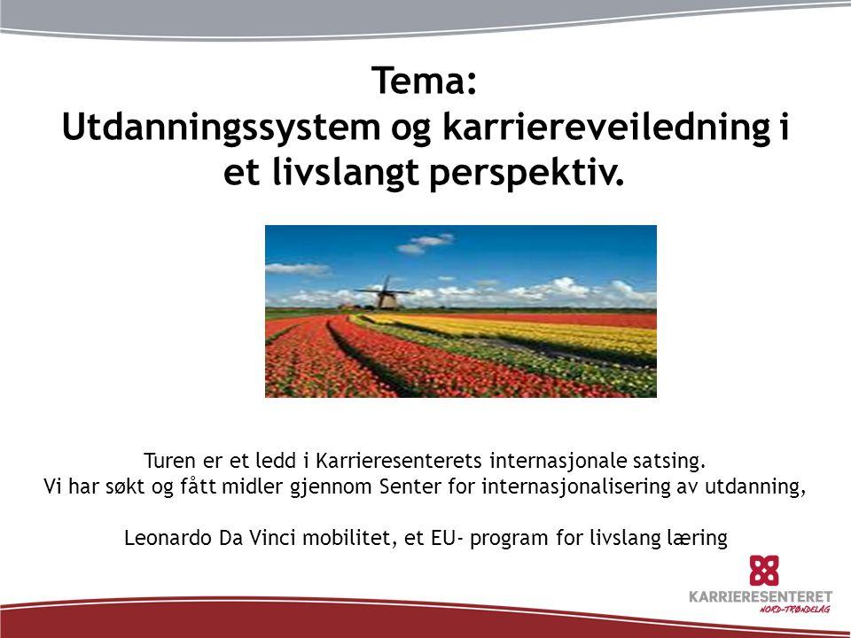 Tema: Utdanningssystem og karriereveiledning i et livslangt perspektiv. Turen er et ledd i Karrieresenterets internasjonale satsing. Vi har søkt og få