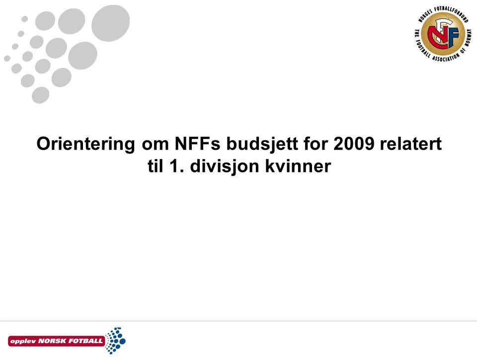 Orientering om NFFs budsjett for 2009 relatert til 1. divisjon kvinner