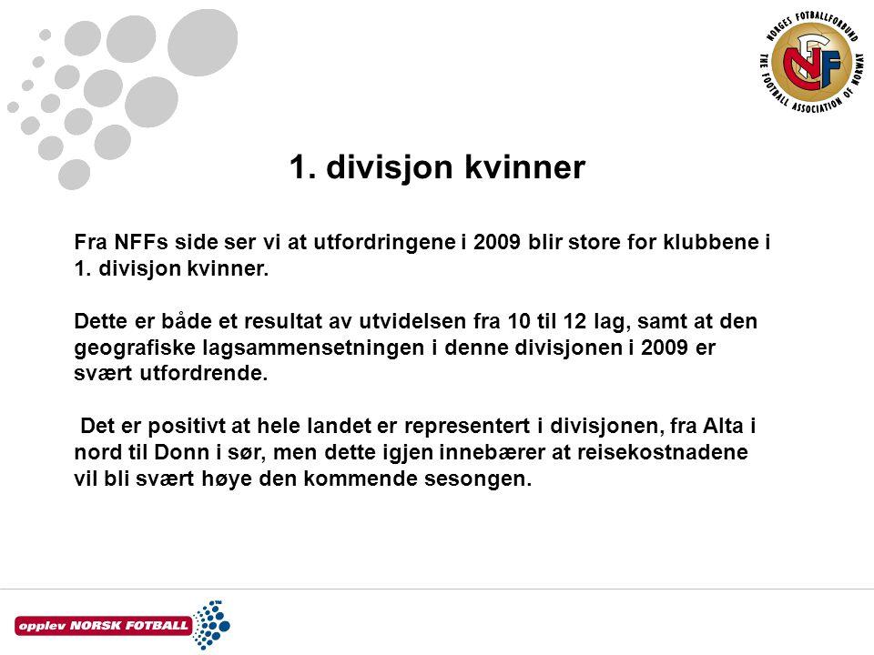 1. divisjon kvinner Fra NFFs side ser vi at utfordringene i 2009 blir store for klubbene i 1.