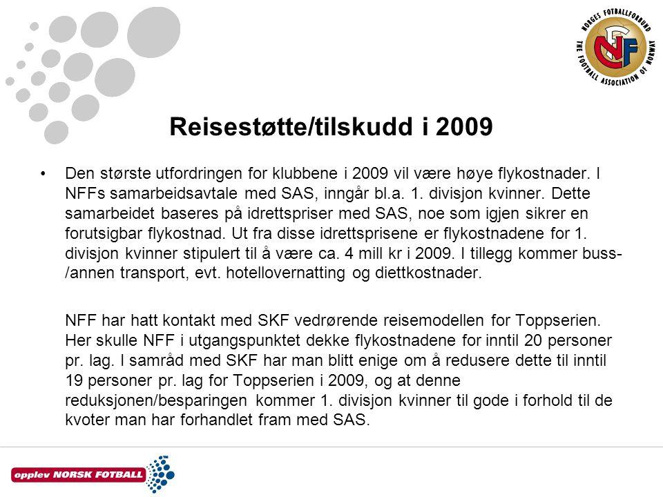 Reisestøtte/tilskudd i 2009 •Den største utfordringen for klubbene i 2009 vil være høye flykostnader.