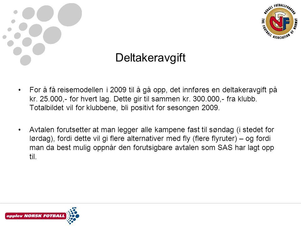 Deltakeravgift •For å få reisemodellen i 2009 til å gå opp, det innføres en deltakeravgift på kr.