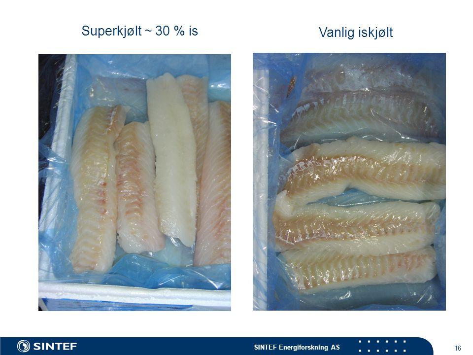 SINTEF Energiforskning AS 16 Superkjølt ~ 30 % is Vanlig iskjølt